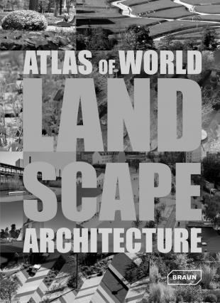 Atlas of World Landscapearchitecture